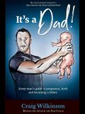 It's a Dad!: Every Man's Guide to Pregnancy, Childbirth and Becoming a Father