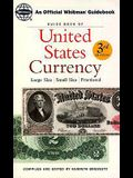 Guide Book of United States Currency: Large Size, Small Size, Fractional