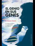 El Genio en Sus Genes: La Medicina Energetica y la Nueva Biologia de la Intencion = The Genie in Your Genes