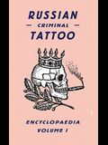 Russian Criminal Tattoo Encyclopaedia, Volume 1