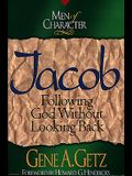 Men of Character: Jacob: Following God Without Looking Back