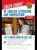 Ap(r) English Literature & Composition Crash Course, for the New 2020 Exam, Book + Online: Get a Higher Score in Less Time