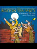 The Boston Tea Party - US History for Kids - Children's American History