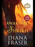 Awakened by the Sheikh: Large Print