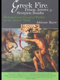 Greek Fire, Poison Arrows, & Scorpion Bombs: Biological & Chemical Warfare in the Ancient World