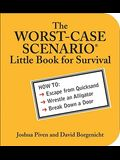 The Worst-Case Scenario Little Book for Survival