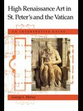 High Renaissance Art in St. Peter's and the Vatican: An Interpretive Guide