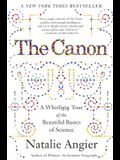 The Canon: A Whirligig Tour of the Beautiful Basics of Science