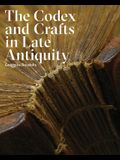 The Codex and Crafts in Late Antiquity