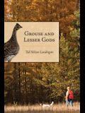 Grouse and Lesser Gods