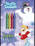 Happy, Jolly Fun! (Frosty the Snowman) (Color Plus Chunky Crayons)