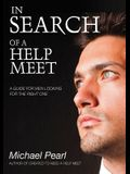In Search of a Help Meet: A Guide for Men Looking for the Right One
