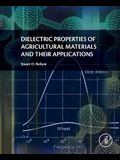 Dielectric Properties of Agricultural Materials and Their Applications