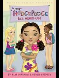 All Mixed Up! (Amy Hodgepodge, No. 1)