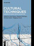 Cultural Techniques: Assembling Spaces, Texts & Collectives