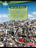 How Can We Reduce Household Waste?
