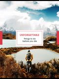 Unforgettable: Things to Do Before You Die