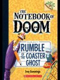 Rumble of the Coaster Ghost: A Branches Book (the Notebook of Doom #9), 9