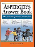 The Asperger's Answer Book: Professional Answers to 300 of the Top Questions Parents Ask