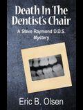 Death in the Dentist's Chair: A Steve Raymond D.D.S. Mystery