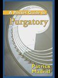 A Pocket Guide to Purgatory (A Pocket Guide to)