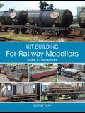 Kit Building for Railway Modellers, Volume 1: Rolling Stock