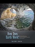 How Does Earth Work? Physical Geology and the Process of Science [With Access Code]