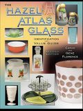 The Hazel-Atlas Glass Identification and Value Guide