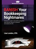 Banish Your Bookkeeping Nightmares: The Go-To Guide for the Self-Employed to Save Money, Reduce Frustration, and Satisfy the IRS