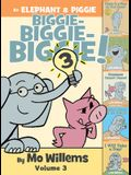 An Elephant & Piggie Biggie! Volume 3