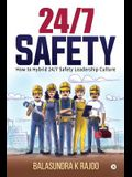 24/7 Safety: How To Hybrid 24/7 Safety Leadership Culture