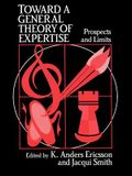 Toward a General Theory of Expertise: Prospects and Limits
