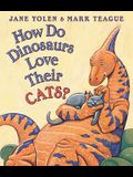 How Do Dinosaurs Love Their Cats?