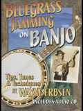 Bluegrass Jamming on Banjo: Tips, Tunes, & Techniques [With CD (Audio)]