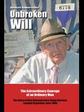 Unbroken Will: The Extraordinary Courage of an Ordinary Man The Story of Nazi Concentration Camp Survivor Leopold Engleitner, born 19