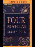 Four Novellas: Be Not Afraid - That Could Be Enough - Let Us Dream - Let It Shine