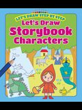 Let's Draw Storybook Characters