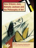 New Orleans Jazz, Mahalia Jackson and the Philosophy of Art, PB (vol2)