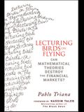 Lecturing Birds on Flying: Can Mathematical Theories Destroy the Financial Markets?