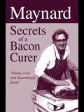Maynard Secrets of a Bacon Curer