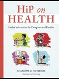 Hip on Health: Health Information for Caregivers and Families
