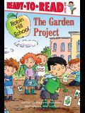 The Garden Project: Ready-To-Read Level 1