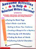 Awesome Activites to Help Reluctant Writers Succeed: Strategies, Min-Lessons, and Motivating Activites to Boost Writing Skills and Writing Confidence