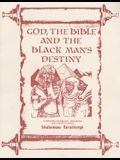 God, the Bible and the the Blackman's Destiny