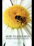 How to Keep Bees, Without Finding the Queen