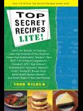 Top Secrets Recipes-Lite!: Creating Reduced-Fat Kitchen Clones of America's Favorite Brand-Name Foods