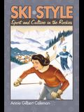Ski Style: Sport and Culture in the Rockies
