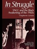 In Struggle: Sncc and the Black Awakening of the 1960s