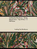 Ludwig Van Beethoven - String Quartet No.2 - Op.18 No.2 - A Full Score