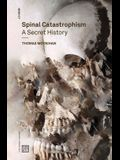 Spinal Catastrophism: A Secret History